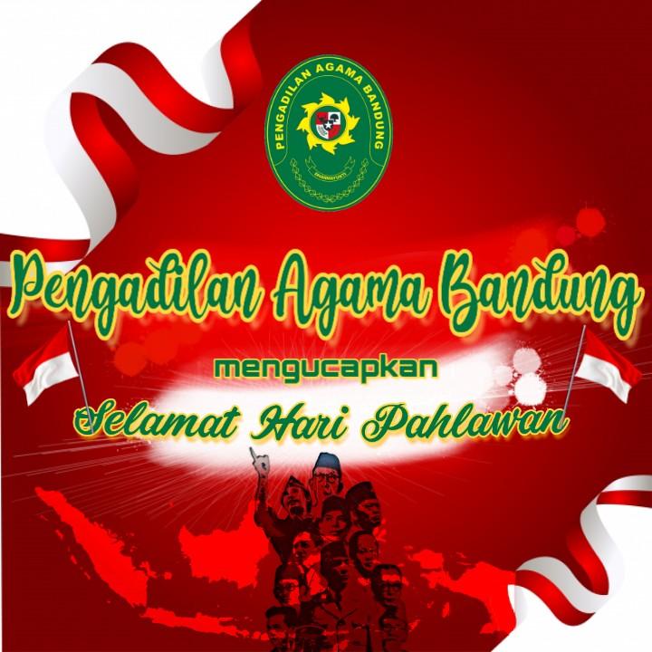 Pengadilan Agama Bandung Mengucapkan Selamat Hari Pahlawan